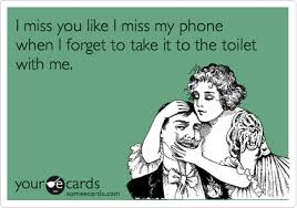 Funny I Miss You Meme - i miss you like i miss my phone when i forget to take it to the