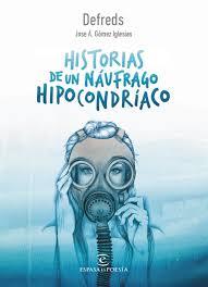 mis libros historias de la historia historias de un naufrago hipocondriaco defreds jose a gomez