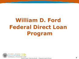 william d ford federal direct loan program direct loan suite programmatic primer direct loan