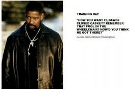 Denzel Washington Training Day Meme - training day how you want it dawg closed casket remember that fool