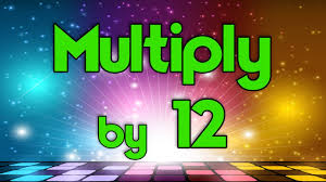 multiply by 12 learn multiplication multiply by music jack