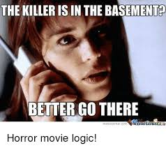 Logic Meme - 25 best memes about horror movie logic horror movie logic memes