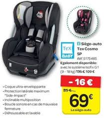 carrefour promotion siège auto tex cosmo sp tex baby siège