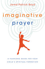 imaginative prayer a yearlong guide for your child u0027s spiritual