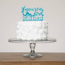 m cake topper if you re a bird i m a bird quote cake topper by funky laser