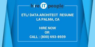 Data Architect Resume Etl Data Architect Resume La Palma Ca Hire It People We Get