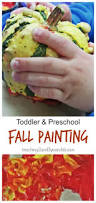 easy toddler fall art using gourds gourds activities and motor