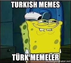 Turkish Meme - turkish memes türk memeler spongebob face meme generator