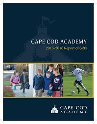 cape cod academy 2015 2016 report of gifts by cape cod academy issuu