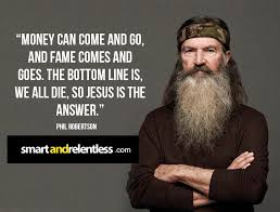 Phil Robertson Memes - top 74 most inspiring phil robertson quotes by quotesurf