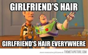 Funny Girlfriend Memes - girlfriend s hair everywhere funny girlfriend memes images