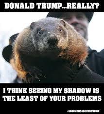 Groundhog Meme - groundhog day donald trump really album on imgur