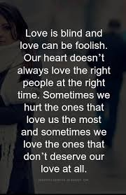 Online Quote For Blinds Heartfelt Quotes Love Is Blind And Love Can Be Foolish Sayings
