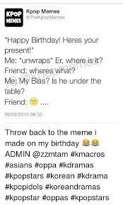 Table Throw Meme - kpop memes kpop memes the kpopmemes happy birthday heres your