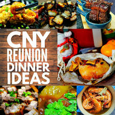 cuisine reunion year reunion dinner ideas eckitchensg