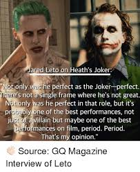 Jared Leto Meme - jared leto on heath s joker not only was he perfect as the joker