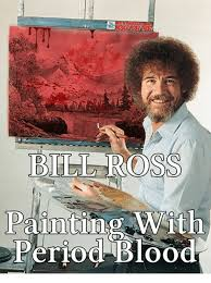 Blood Meme - bilt ross painti th period blood meme on esmemes com