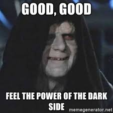 Side By Side Meme Generator - good good feel the power of the dark side emperor palpatine good