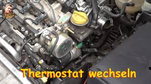 vectra c thermostat wechslen 1 9cdti youtube