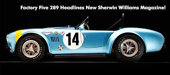 factory five 289 headlines new sherwin williams magazine