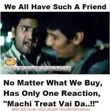 Memes About Friends - we all have that one friend funny tamil memes funny indian
