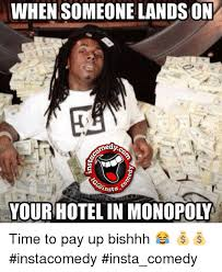 Funny Hotel Memes - when someone lands on rhasta your hotel in monopoly time to pay up