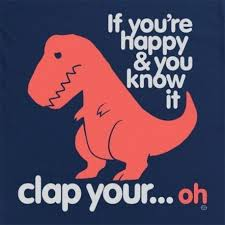 t rex happy and you it if you re happy and you it t rex t shirt uk tees on tap