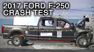 2017 ford f 250 crew cab frontal crash test youtube