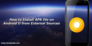 install apk android to install apk file on android o from external sources