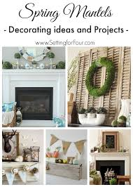 spring mantel ideas decor and projects setting for four