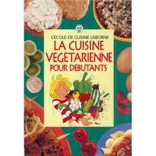la cuisine pour les d饕utants cuisine végétarienne pour debutants broché fiona watt achat