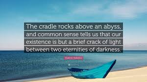 The Light Between Two Oceans Vladimir Nabokov Quote U201cthe Cradle Rocks Above An Abyss And