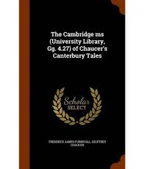 M S University by The Cambridge Ms University Library Gg 4 27 Of Chaucer U0027s