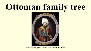 Ottomans Wiki by Ottoman Family Tree Youtube