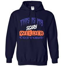 T Shirt Halloween This Is My Scary Welder Costume Halloween T Shirts And Hoodies