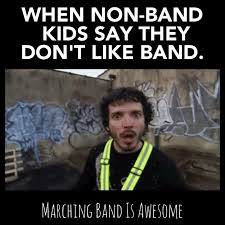 Band Kid Meme - 6 signs you re a band kid marching band is awesome