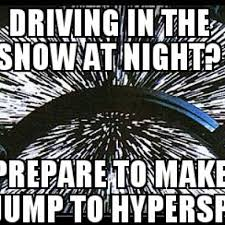 Driving In Snow Meme - driving in the snow at night with imagination