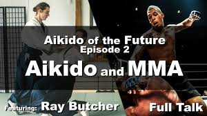 aikidooffuture u2022 e02 u2022 ray butcher u2022 aikido and mma u2022 full talk