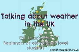 talking about the weather efl lesson plan english lesson plan