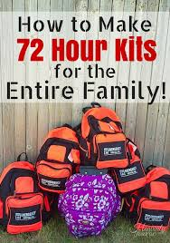 how to make 72 hour kits for families 72 hour kits 72 hours and