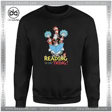 best sweater graphic sweatshirt dr suess reading is my thing sweater on sale