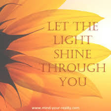 Let The Light Shine Motivational Images From Mind Your Reality