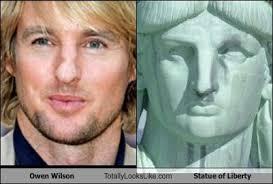 Owen Wilson Meme - owen wilson totally looks like statue of liberty totally looks like