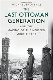 The Last Ottoman The Last Ottoman Generation And The Of The Modern Middle