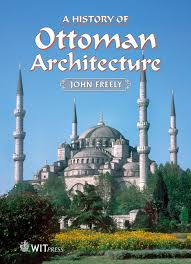 A History Of Ottoman Architecture History Of Ottoman Architecture