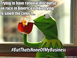 kermit on racism by superninjaman meme center