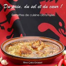 cuisine albanaise de cuisine albanaise de rina cela grasset format beau livre