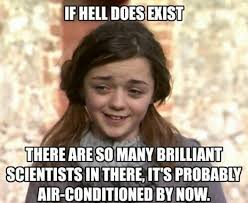 What Is Air Meme - if hell does exist there are so many brilliant scientists in there