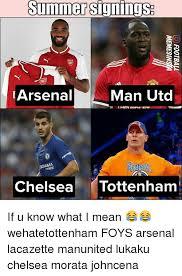 Arsenal Tottenham Meme - summer signings arsenal man utd tyres chelsea tottenham if u know