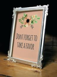 wedding tags for favors dollar store wedding favors forget to take a favor sign favor sign